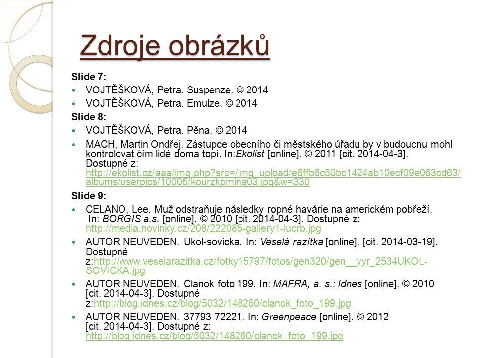 Zdroje obrázků Slide 7: VOJTĚŠKOVÁ, Petra. Suspenze.