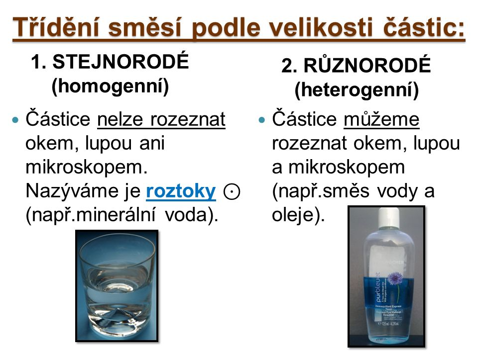 1. STEJNORODÉ (homogenní) 2.