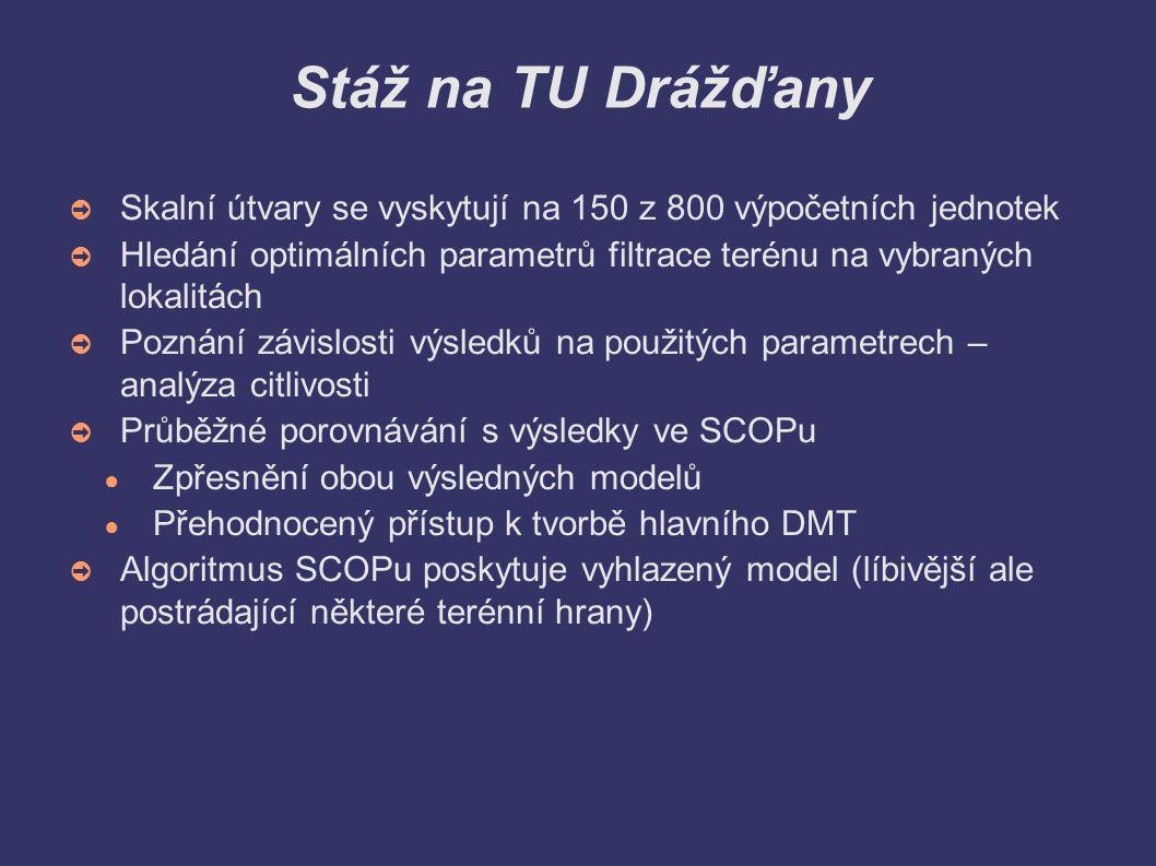 Stáž na TU Drážďany ➲ Skalní útvary se vyskytují na 150 z 800 výpočetních jednotek ➲ Hledání optimálních parametrů filtrace terénu na vybraných lokali