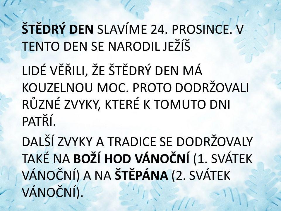 ŠTĚDRÝ DEN SLAVÍME 24. PROSINCE.