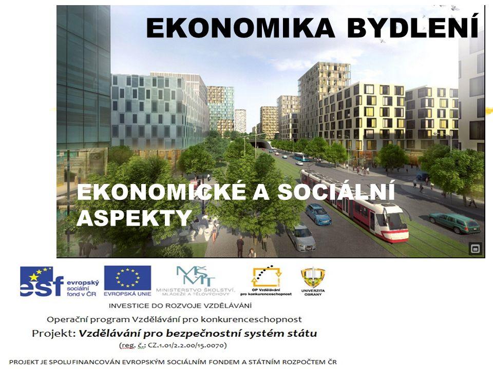 EKONOMIKA BYDLENÍ EKONOMICKÉ A SOCIÁLNÍ ASPEKTY