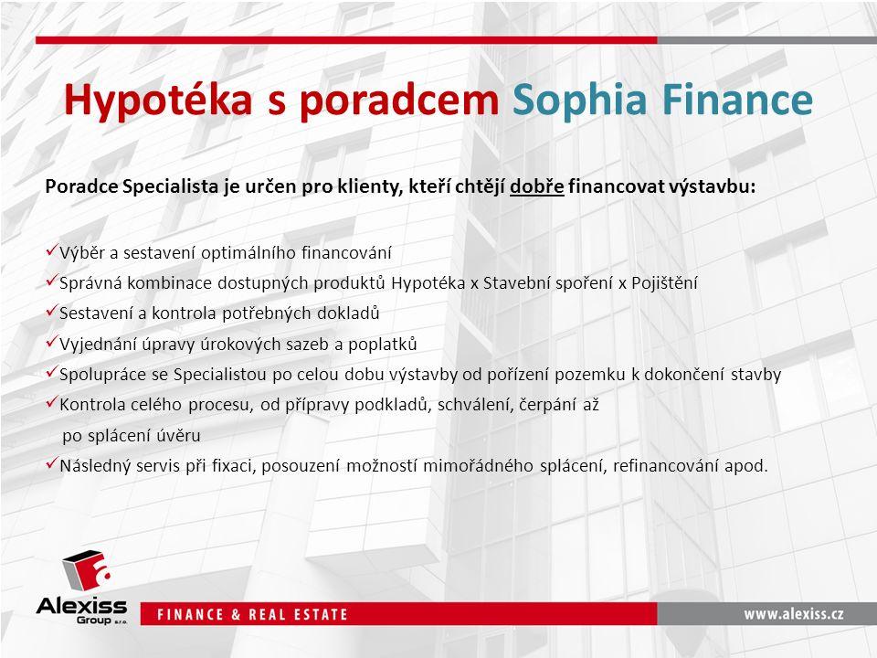 Hypotéka s poradcem Sophia Finance Poradce Specialista je určen pro klienty, kteří chtějí dobře financovat výstavbu: Výběr a sestavení optimálního fin
