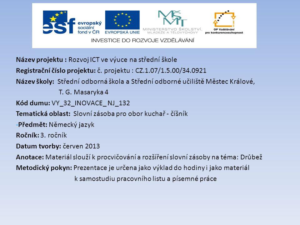 Název projektu : Rozvoj ICT ve výuce na střední škole Registrační číslo projektu: č. projektu : CZ.1.07/1.5.00/34.0921 Název školy: Střední odborná šk