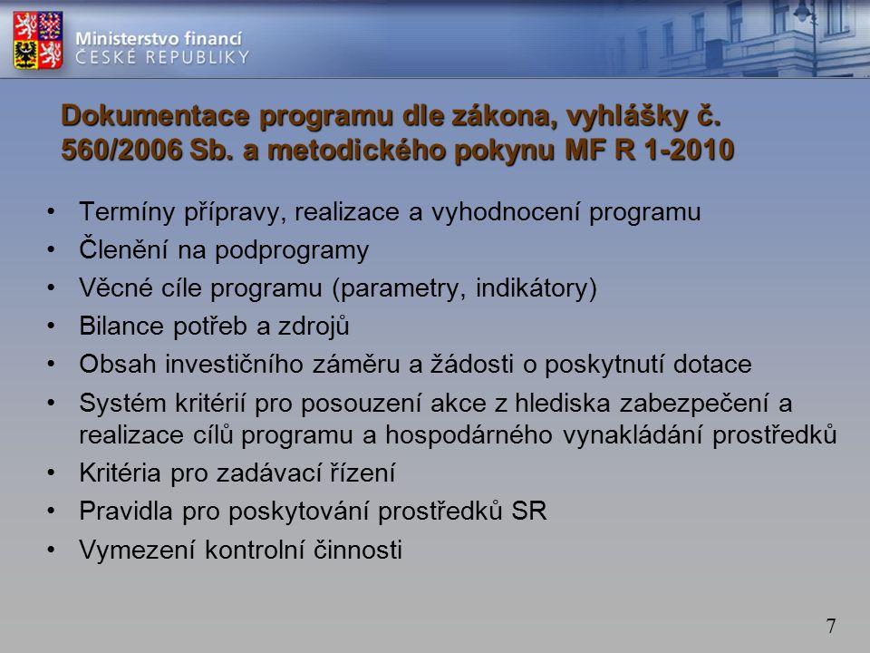7 Dokumentace programu dle zákona, vyhlášky č. 560/2006 Sb.
