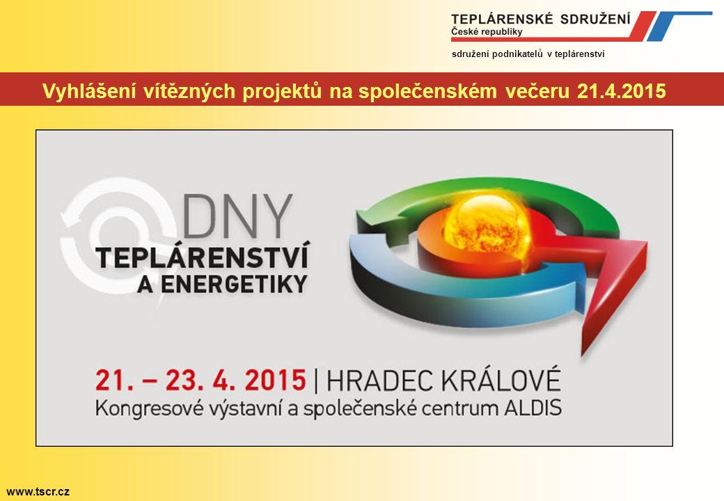 sdružení podnikatelů v teplárenství www.tscr.cz Vyhlášení vítězných projektů na společenském večeru 21.4.2015