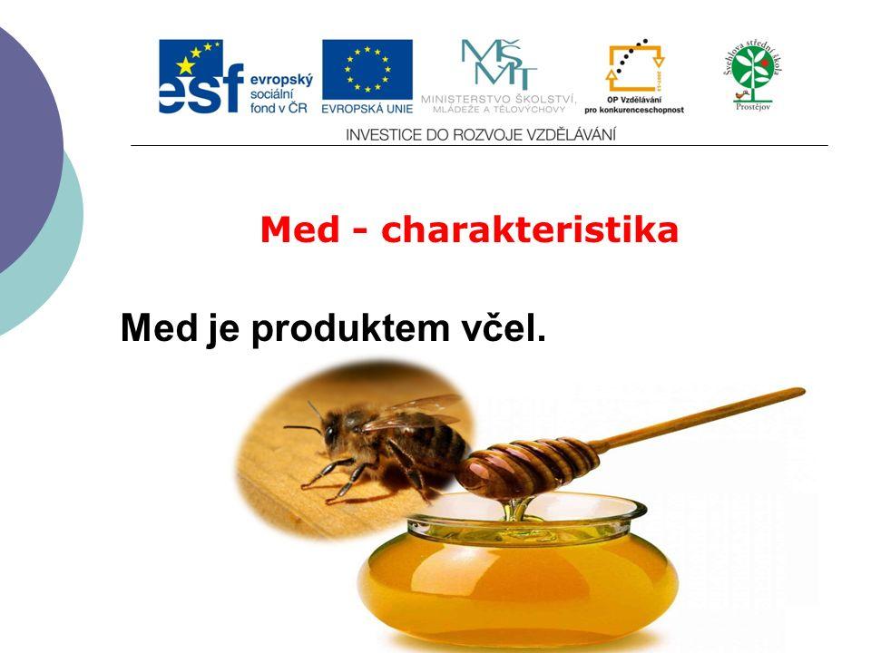Slide 2…atd Med - charakteristika Med je produktem včel.