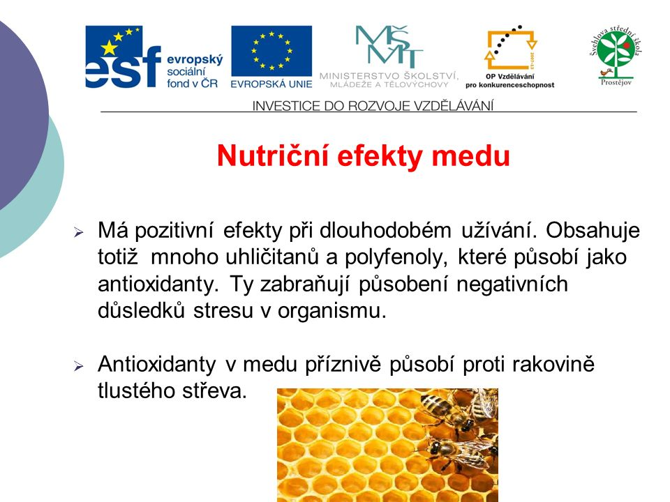 Nutriční efekty medu  Má pozitivní efekty při dlouhodobém užívání.