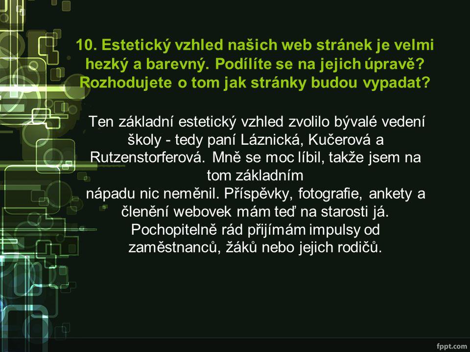 10. Estetický vzhled našich web stránek je velmi hezký a barevný.