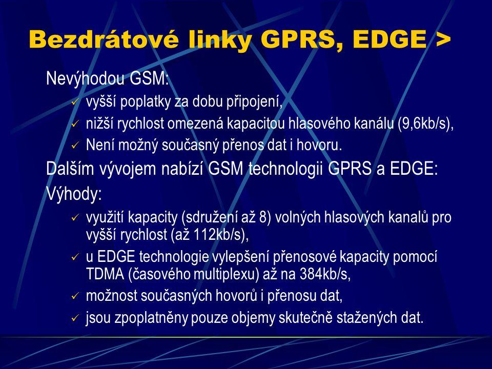 Bezdrátové linky GSM > Výhody radiového signálu: Využití stávajících již vybudovaných komunikačních cest (telekomunikační pozemní a satelitní spoje), Obrovská překlenutelná vzdálenost (globální spojení), Vysoká rychlost a objem přenášených dat.