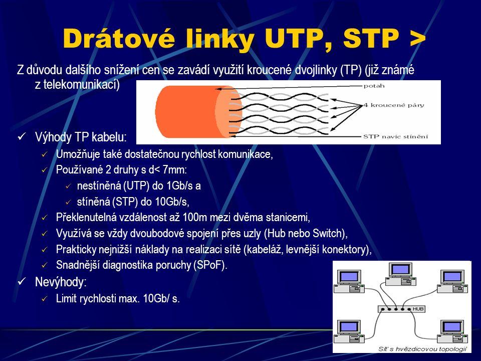 Drátové linky koax > Výhody koaxiálního kabelu: Umožňuje vyšší rychlost komunikace (bylo to 1Mb/s až 10Mb/s), současný limit je asi 10Gb/s, Používané 2 druhy: tenký (Thin) s d< 7mm a tlustý (Thick) s d< 15mm, Překlenutelná vzdálenost až 185m (Thin) nebo 500m (Thick)- za předpokladu dvou stanic na síti, Napojitelnost více počítačů do každého úseku sítě (za cenu zkrácení překlenutelné vzdálenosti z důvodu vyššího vzájemného rušení), Nižší náklady na realizaci sítě (jednodušší kabeláž, levnější konektory).