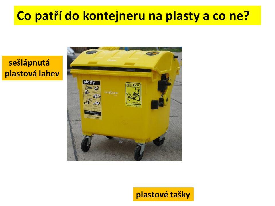 Co patří do kontejneru na plasty a co ne sešlápnutá plastová lahev plastové tašky