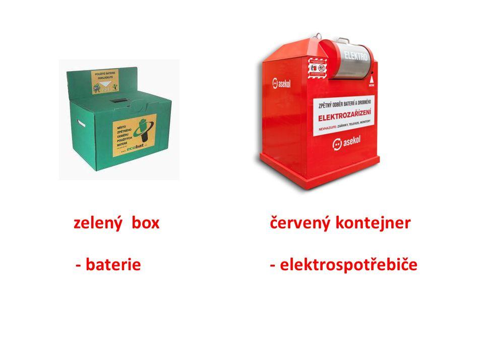 zelený box - baterie červený kontejner - elektrospotřebiče