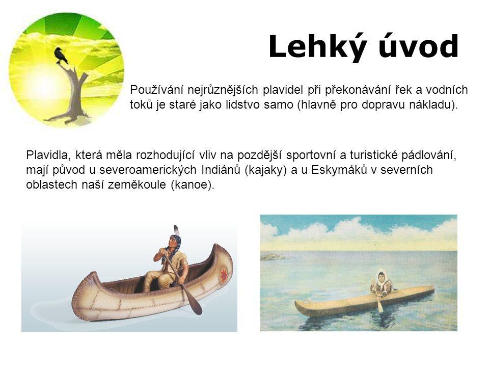 Lehký úvod Používání nejrůznějších plavidel při překonávání řek a vodních toků je staré jako lidstvo samo (hlavně pro dopravu nákladu).