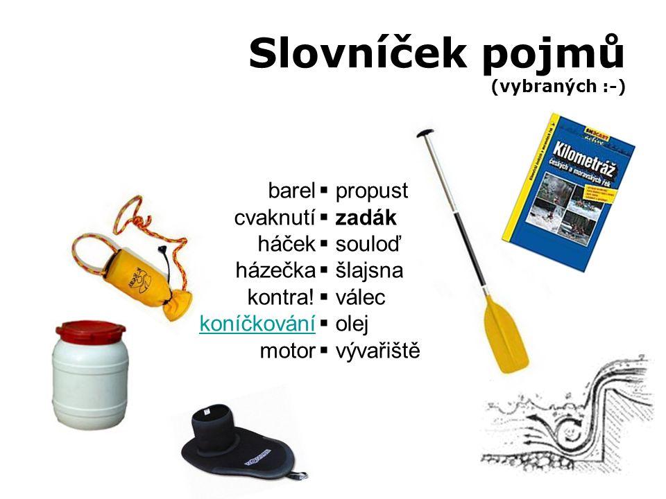 Slovníček pojmů (vybraných :-) barel cvaknutí háček házečka kontra.