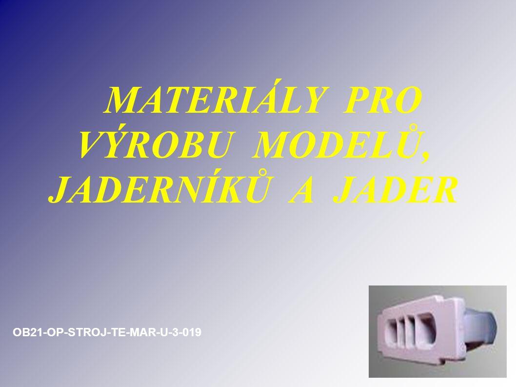 Opakování a prohloubení znalostí Z jakých materiálů se vyrábí model .