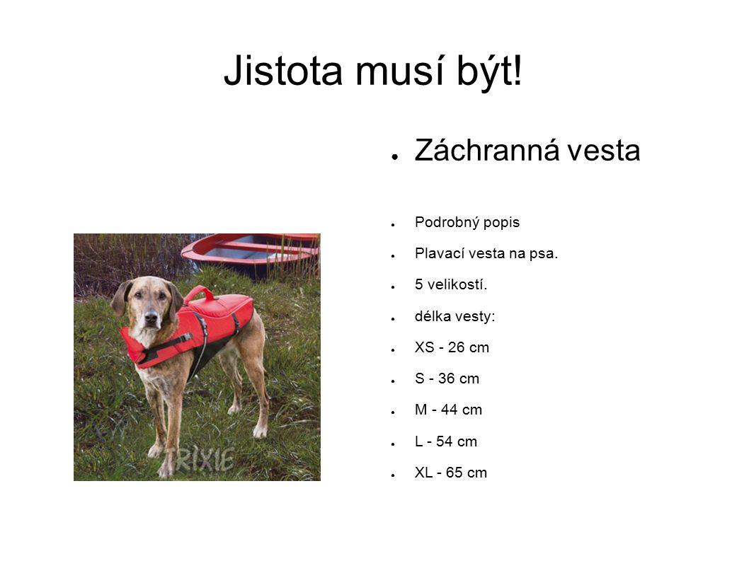 Jistota musí být. ● Záchranná vesta ● Podrobný popis ● Plavací vesta na psa.