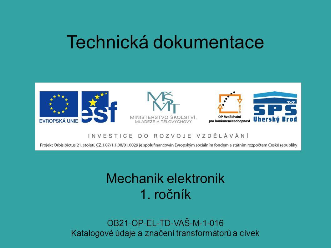 Technická dokumentace Katalogové údaje a značení transformátorů a cívek.