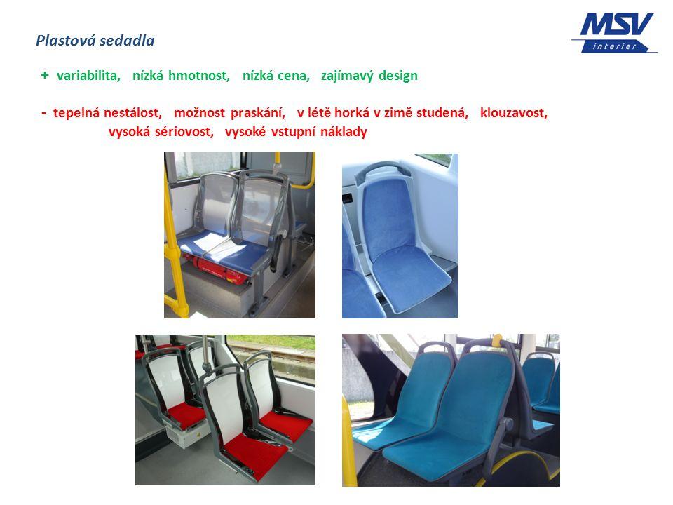 Plastová sedadla + variabilita, nízká hmotnost, nízká cena, zajímavý design - tepelná nestálost, možnost praskání, v létě horká v zimě studená, klouzavost, vysoká sériovost, vysoké vstupní náklady