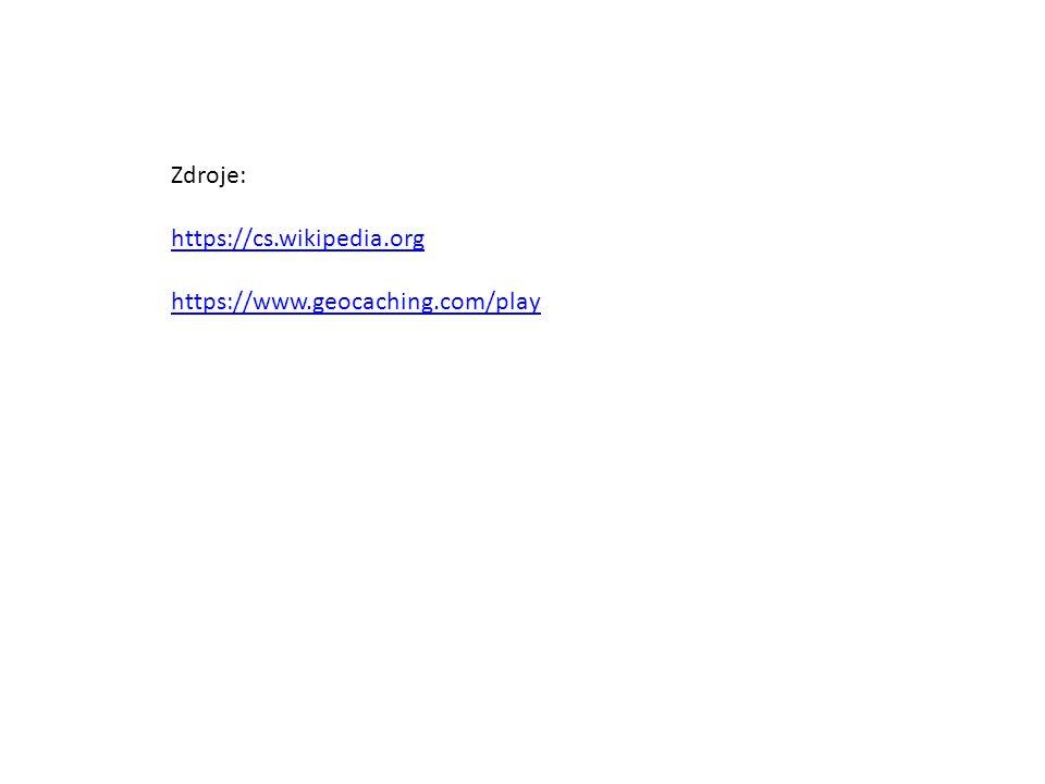 Zdroje: https://cs.wikipedia.org https://www.geocaching.com/play