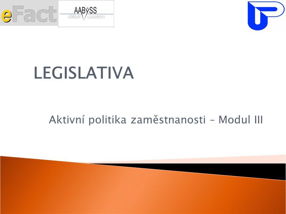 Aktivní politika zaměstnanosti – Modul III LEGISLATIVA