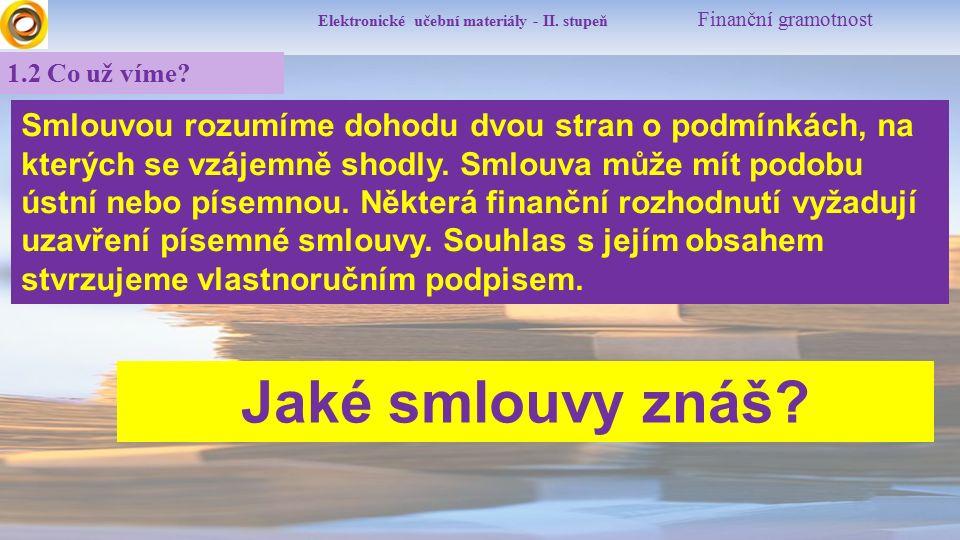 Elektronické učební materiály - II. stupeň Finanční gramotnost 1.2 Co už víme.