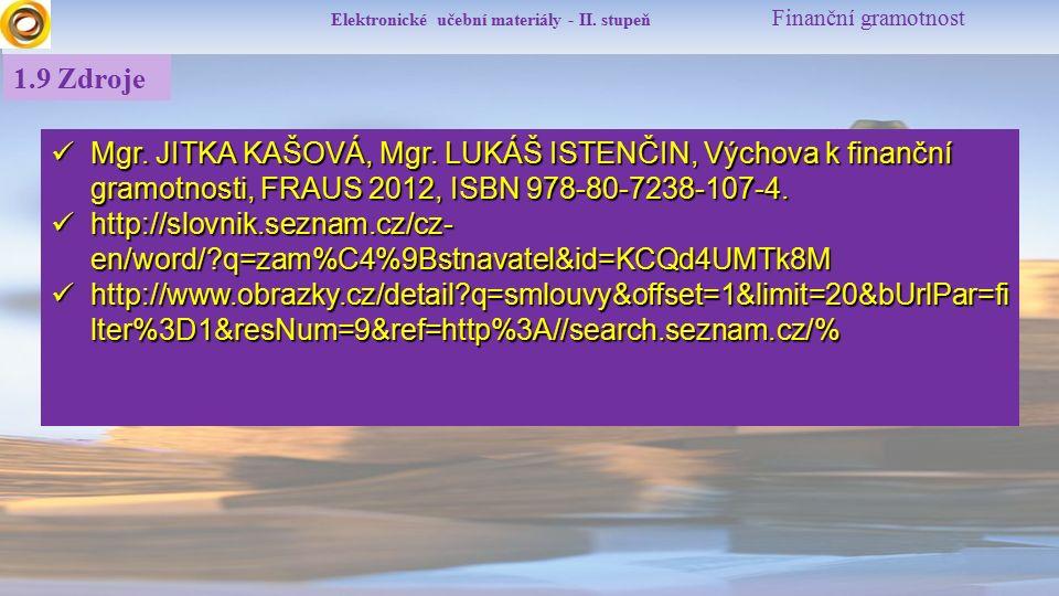 Elektronické učební materiály - II. stupeň Finanční gramotnost 1.9 Zdroje Mgr.