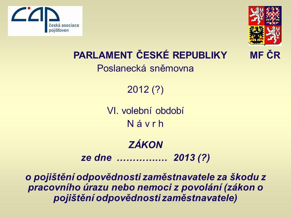 PARLAMENT ČESKÉ REPUBLIKY MF ČR Poslanecká sněmovna 2012 ( ) VI.