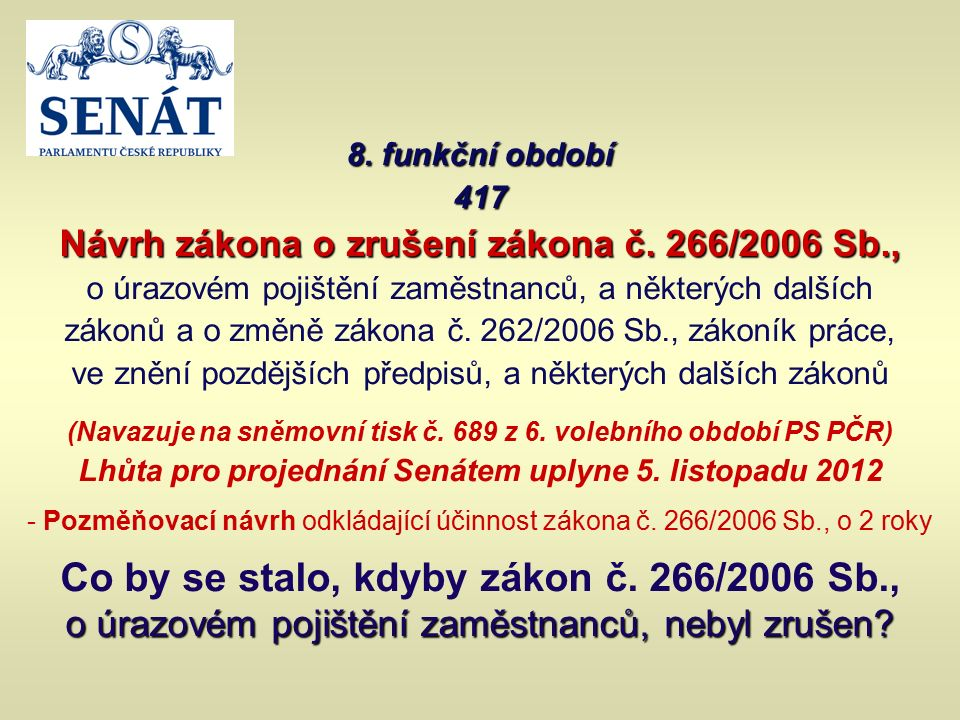 8. funkční období 417 Návrh zákona o zrušení zákona č.