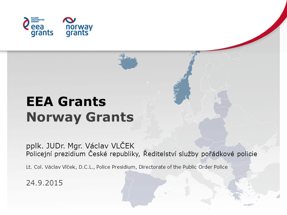 EEA Grants Norway Grants pplk. JUDr. Mgr.