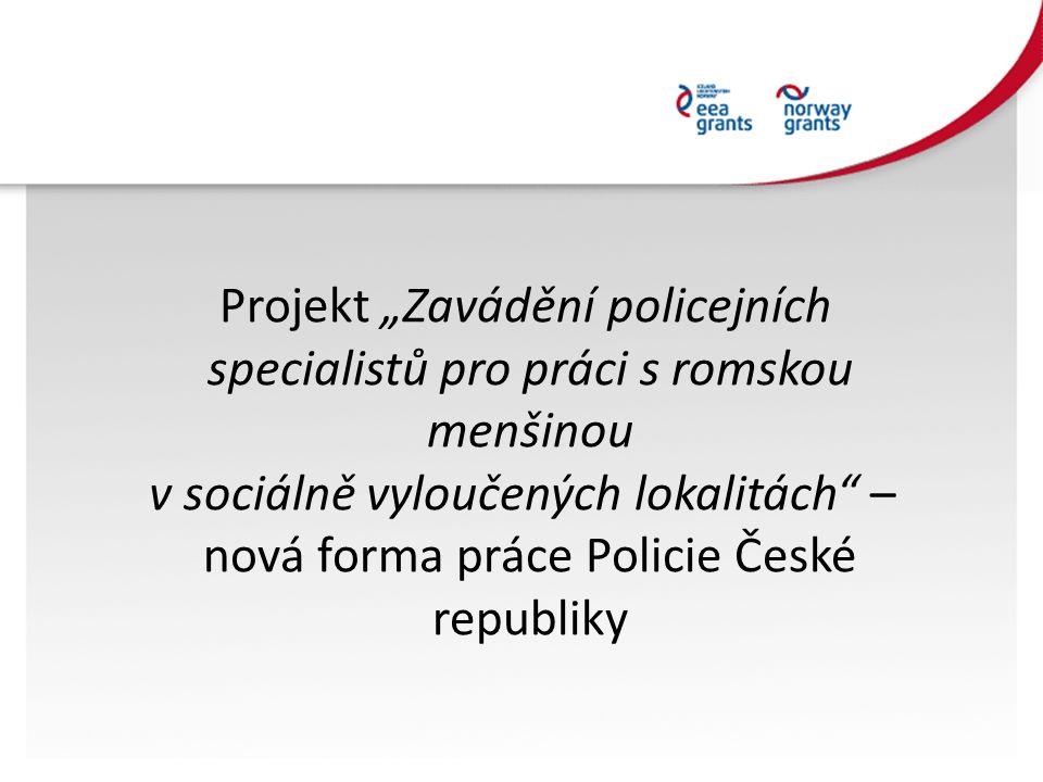 """Projekt """"Zavádění policejních specialistů pro práci s romskou menšinou v sociálně vyloučených lokalitách"""" – nová forma práce Policie České republiky"""