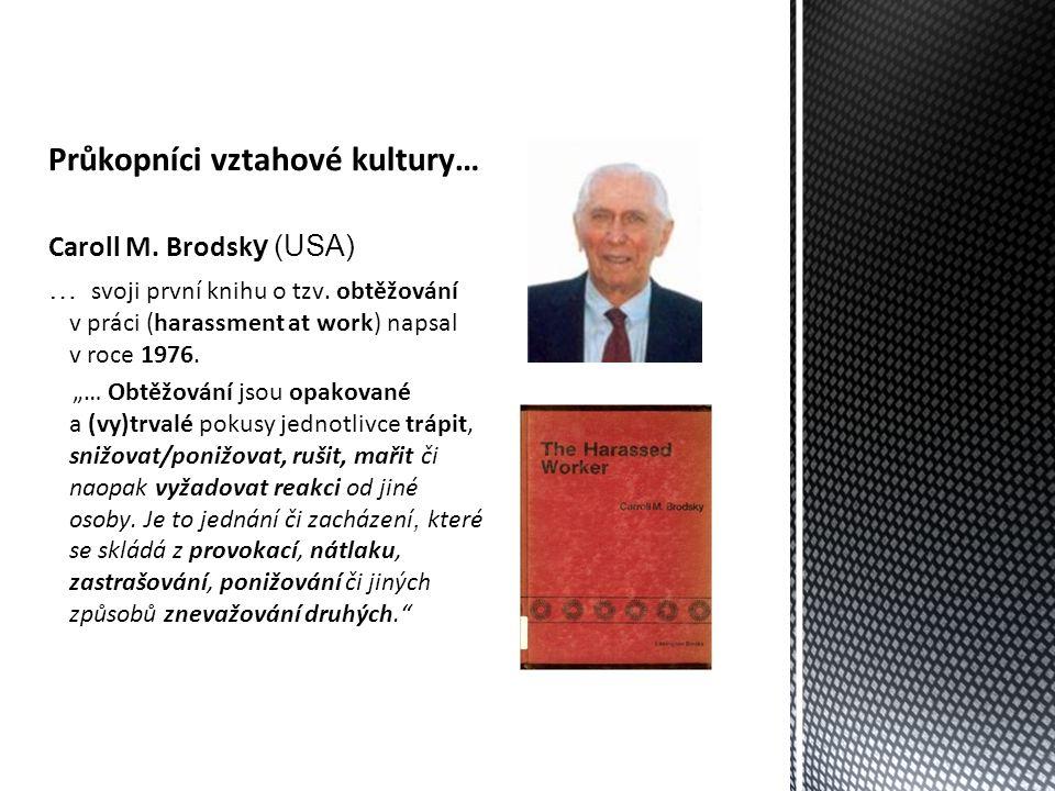 Průkopníci vztahové kultury… Caroll M. Brodsk y (USA) … svoji první knihu o tzv.