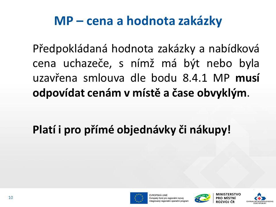 Předpokládaná hodnota zakázky a nabídková cena uchazeče, s nímž má být nebo byla uzavřena smlouva dle bodu 8.4.1 MP musí odpovídat cenám v místě a čase obvyklým.