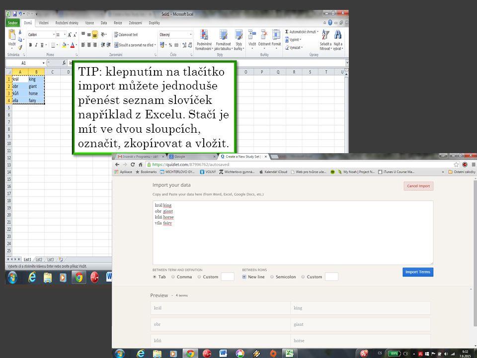 TIP: klepnutím na tlačítko import můžete jednoduše přenést seznam slovíček například z Excelu.