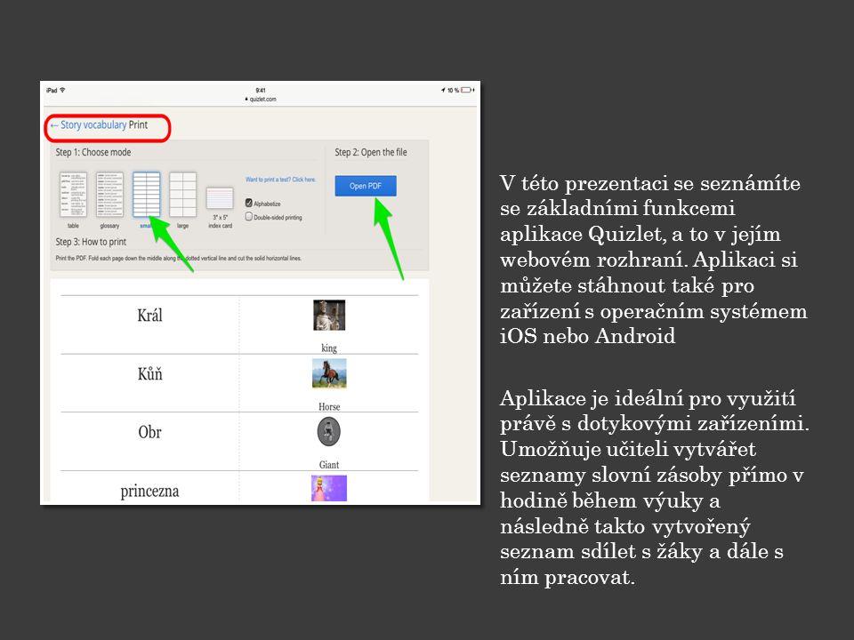 V této prezentaci se seznámíte se základními funkcemi aplikace Quizlet, a to v jejím webovém rozhraní.