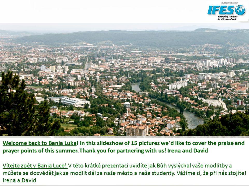Welcome back to Banja Luka.