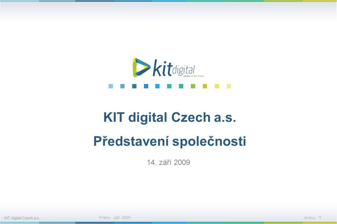 KIT digital Czech a.s.Praha, září 2009strana : 1 KIT digital Czech a.s.