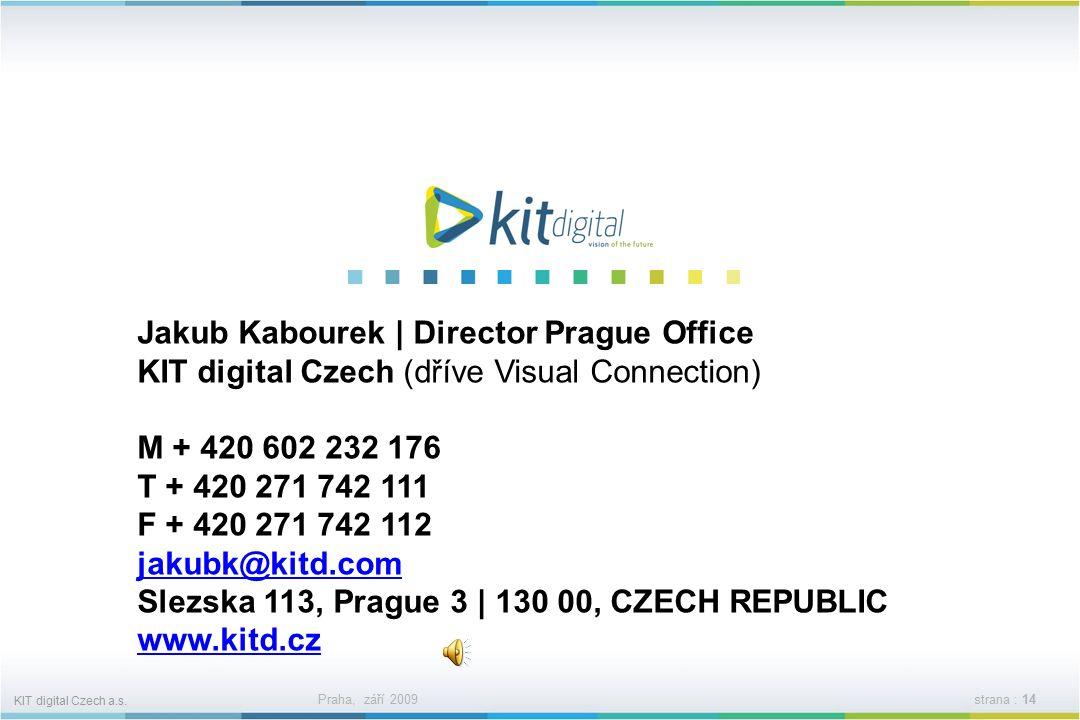 KIT digital Czech a.s. Praha, září 2009strana : 13 VYBRANÉ REFERENCE KIT DIGITAL Naši klienti v ČR a SR