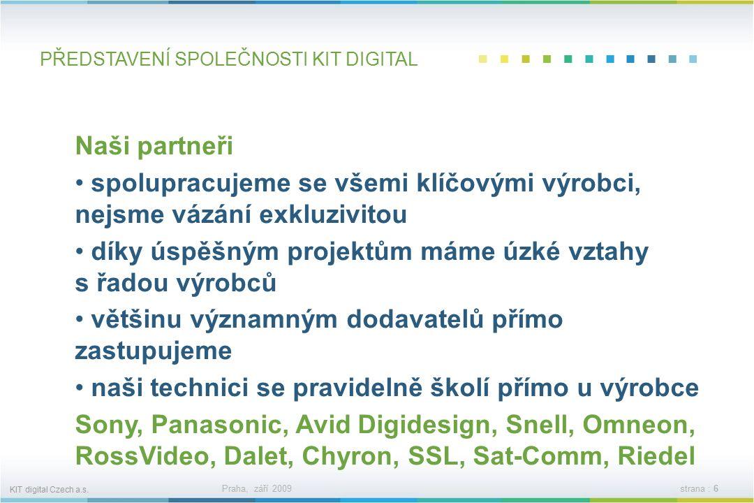 KIT digital Czech a.s. Praha, září 2009strana : 5 PŘEDSTAVENÍ SPOLEČNOSTI KIT DIGITAL Co nabízíme .
