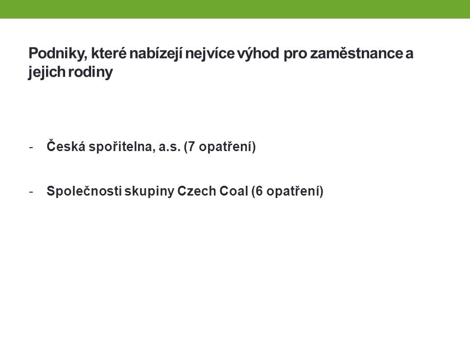 Podniky, které nabízejí nejvíce výhod pro zaměstnance a jejich rodiny -Česká spořitelna, a.s.