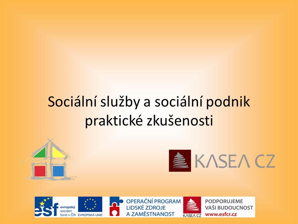 Sociální služby a sociální podnik praktické zkušenosti