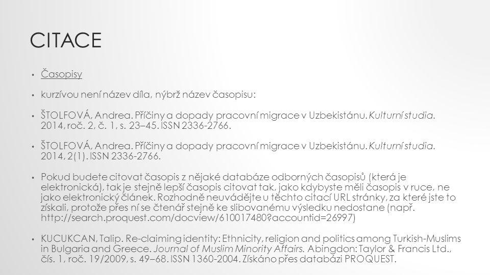 CITACE Časopisy kurzívou není název díla, nýbrž název časopisu: ŠTOLFOVÁ, Andrea.