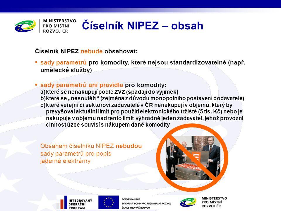 Číselník NIPEZ nebude obsahovat:  sady parametrů pro komodity, které nejsou standardizovatelné (např.