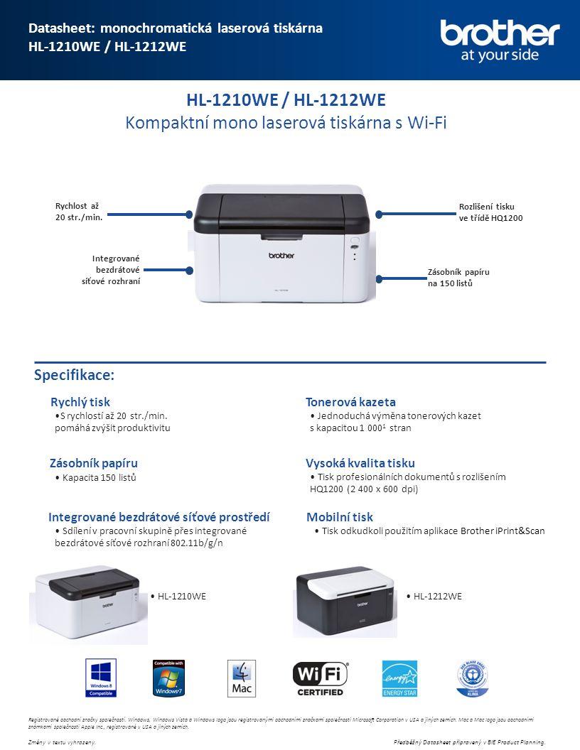 HL-1210WE / HL-1212WE Kompaktní mono laserová tiskárna s Wi-Fi Zásobník papíru na 150 listů Rychlost až 20 str./min.