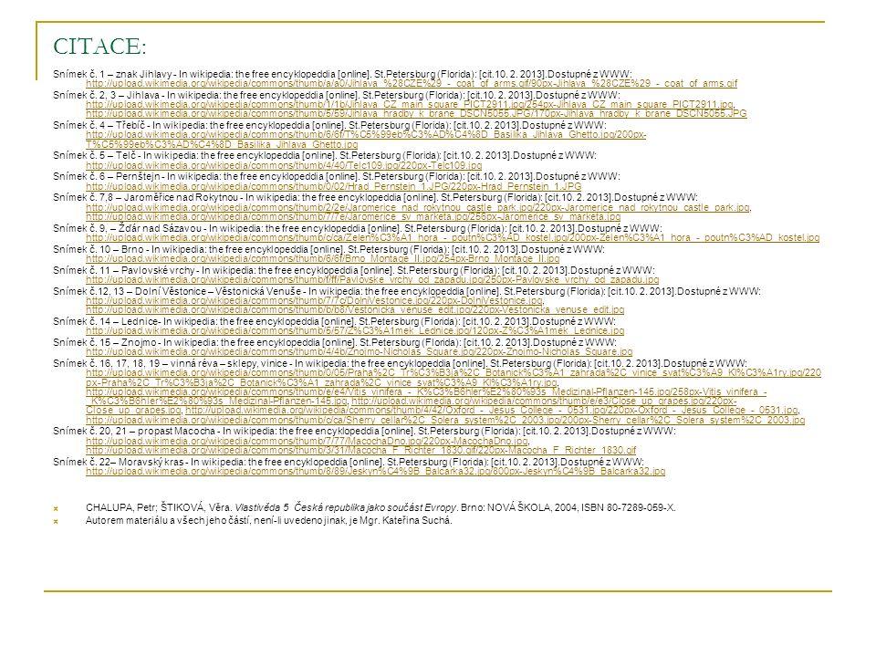 CITACE: Snímek č. 1 – znak Jihlavy - In wikipedia: the free encyklopeddia [online]. St.Petersburg (Florida): [cit.10. 2. 2013].Dostupné z WWW: http://