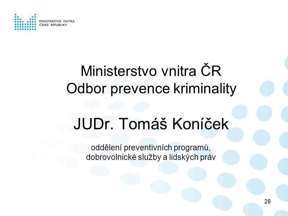 26 Ministerstvo vnitra ČR Odbor prevence kriminality JUDr.