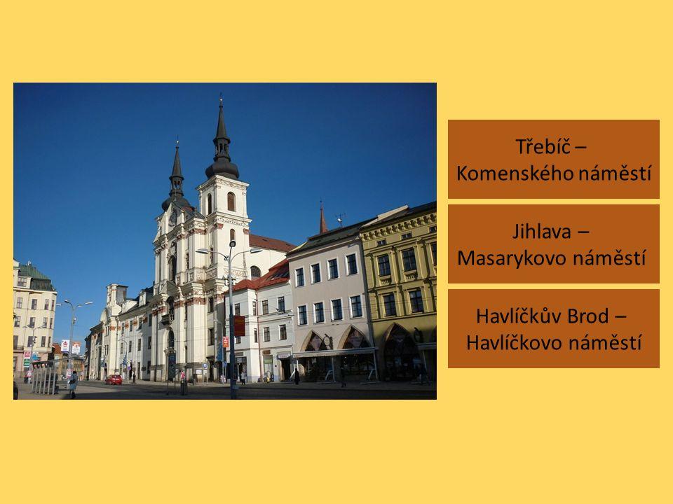 Třebíč – Komenského náměstí Havlíčkův Brod – Havlíčkovo náměstí Jihlava – Masarykovo náměstí