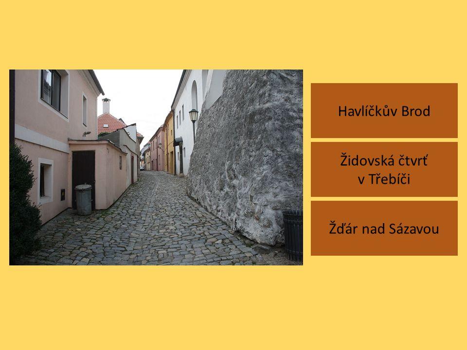 Havlíčkův Brod Žďár nad Sázavou Židovská čtvrť v Třebíči
