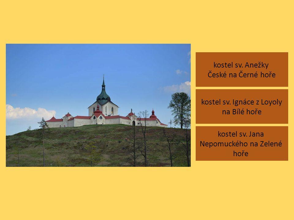 kostel sv. Anežky České na Černé hoře kostel sv. Jana Nepomuckého na Zelené hoře kostel sv.