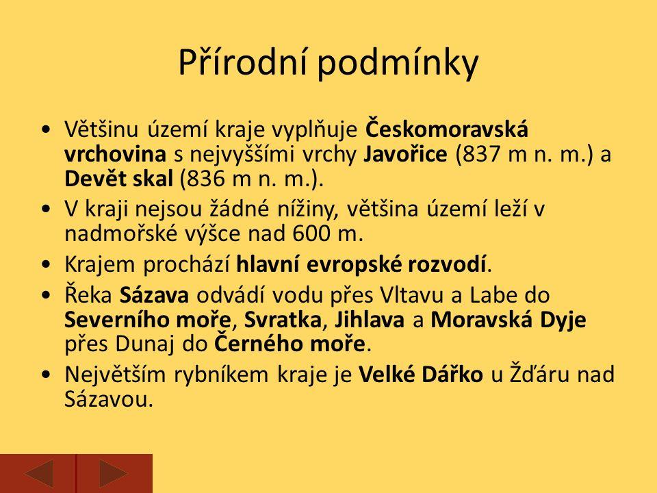 Většinu území kraje vyplňuje Českomoravská vrchovina s nejvyššími vrchy Javořice (837 m n.