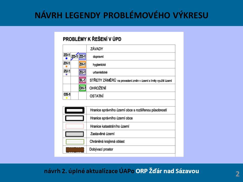NÁVRH LEGENDY PROBLÉMOVÉHO VÝKRESU návrh 2. úplné aktualizace ÚAPo ORP Žďár nad Sázavou 2